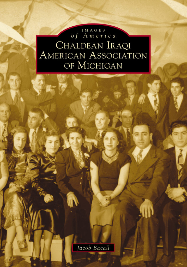 Book Cover: Images of America Chaldean Iraqi American Association of Michigan, by Jacob Bacall