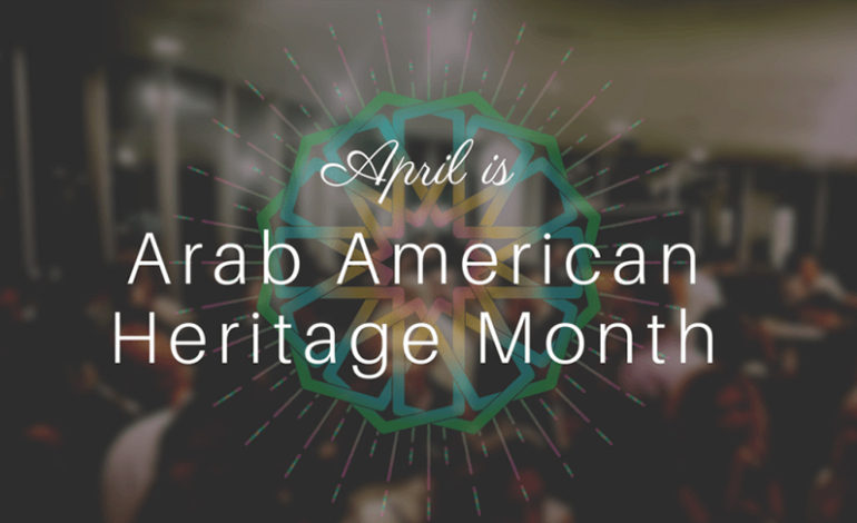 Dearborn and Arab American National Museum celebrate Arab American Heritage  month